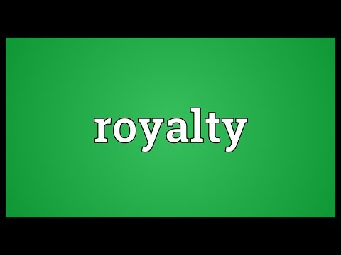 Royalty Meaning