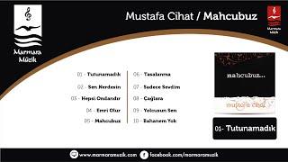Mustafa Cihat - Tutunamadık