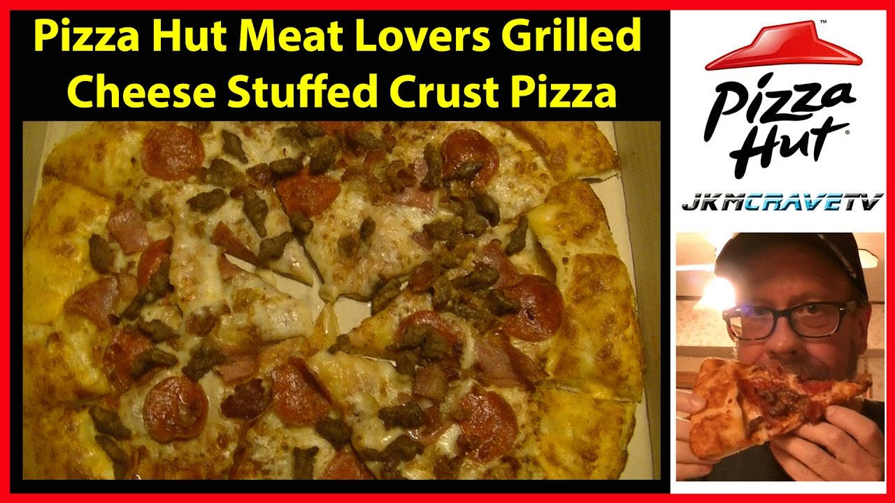 Pizza Hut Meat Lovers Grilled Cheese Stuffed Crust Pizza | JKMCraveTV ...