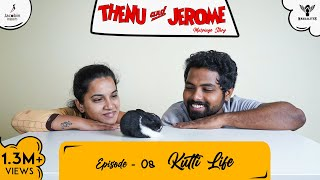 Thenu & Jerome 👫 Tamil Web Series love - Episode 08 - Kutti Life - #Nakkalites