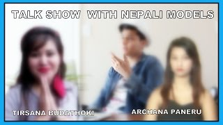 TALK SHOW WITH NEPALI MODELS (Tirsana Budhathoki & Archana Paneru)