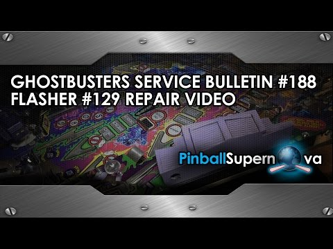 Pinball Tech and Repair #19 : GHOSTBUSTERS SERVICE BULLETIN # 188.GHOSTBUSTERS FLASHER #129 REPAIR