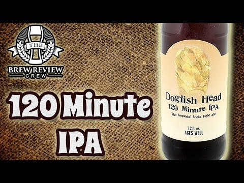 Dogfish Head 120 Minute IPA (Biggest Let-Down Ever?) - Brew Review Crew Craft Beer Reviews