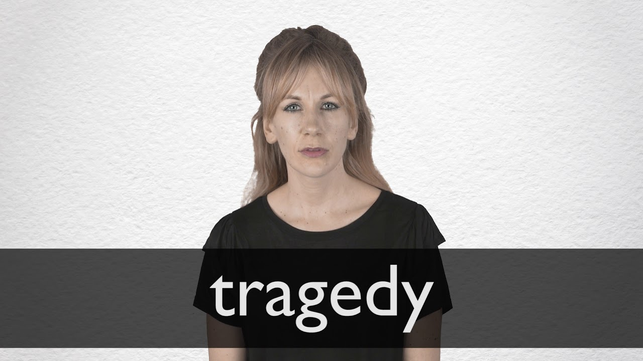 How to pronounce TRAGEDY in British English