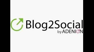 Tutorial: Scheduling Posts with the Social Media Tool and WordPress Plugin Blog2Social - Sell Online for Free With Free Social Media Scheduling of Your Product Posts with Blog2Social