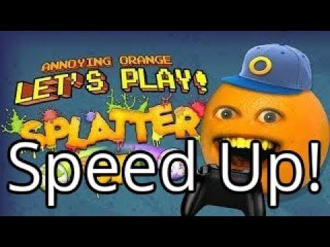 Annoying Orange Let S Play Splatter Up Speed Up