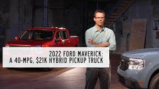 homepage tile video photo for 2022 Ford Maverick: A 40-mpg, $21K Hybrid Pickup Truck