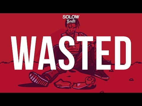 "Travis Scott Type Beat - ""Wasted"" (Prod. By Solow Beats)"