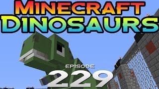 Minecraft Dinosaurs! || 229 || Update Get!