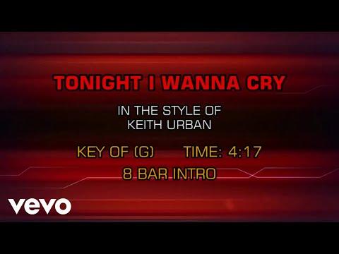 Keith Urban - Tonight I Wanna Cry (Karaoke)