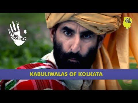 The Kabuliwalas Of Kolkata   Unique Stories From India