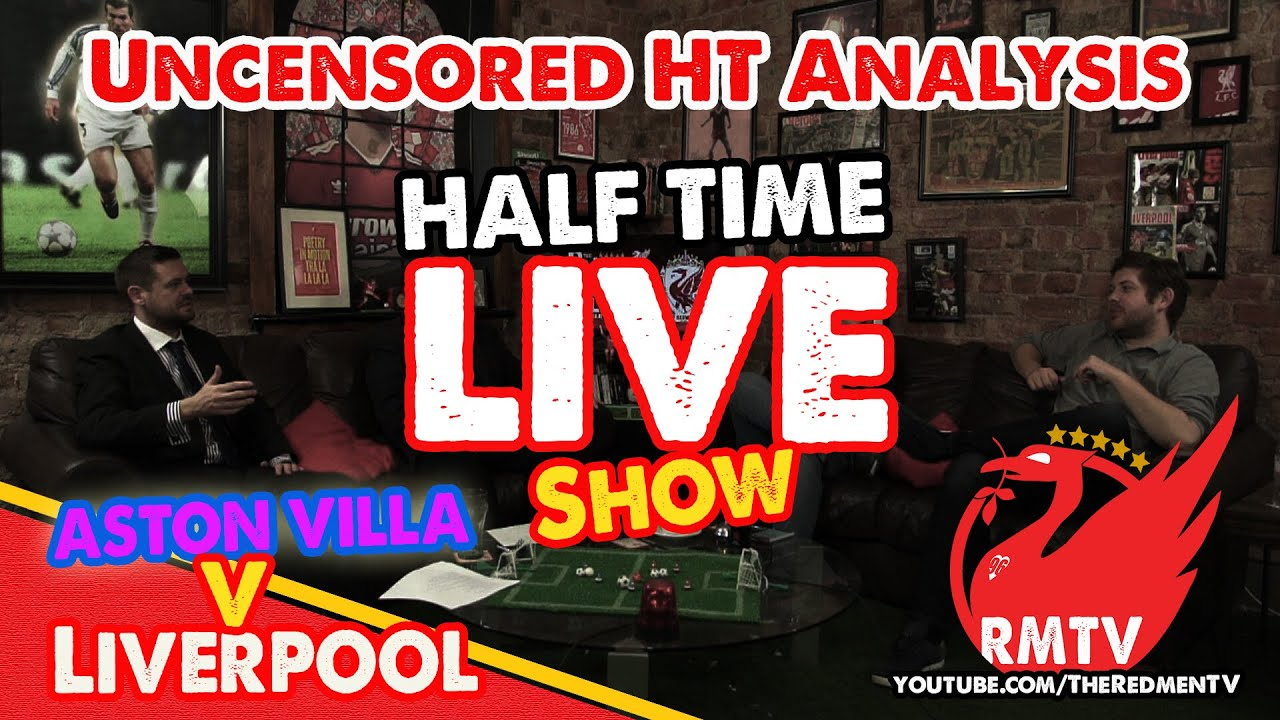 Half Time LIVE! | Aston Villa v Liverpool - YouTube