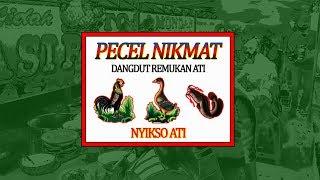 Pecel Nikmat - Nyikso Ati (Lyric)