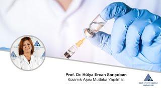 Kızamık Aşısı Mutlaka Yapılmalı / Prof. Dr. Hülya Ercan Sarıçoban