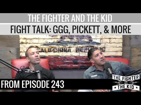 The Fighter and The Kid - Fight Talk: GGG, Brad Pickett, and More