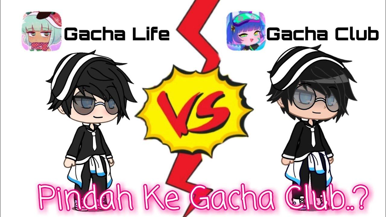 Gacha Club Vs Gacha Life | Pindah ke Gacha Club..?