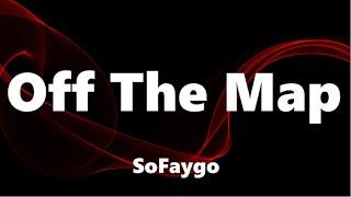SoFaygo - Off The Map (Lyrics)