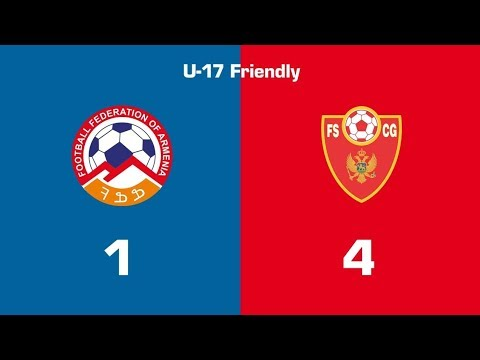 Armenia U17 - Montenegro U17 1:4, U17 National Team Friendlies