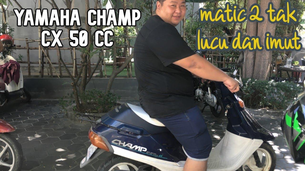 Yamaha Champ Matic 2 tak 50 CC Lucu Imut Tapi Ganas Powernya!