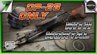 Mortal & The7WG DP-28 ONLY 1v1 CLUTCH! FUN GAME!! | PUBG Mobile