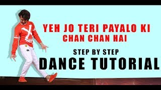 Dance Tutorial Yejo Teri Payalo Ki Chaan Chaan hai | Step By Step | Vicky Patel Dance Choreographyu