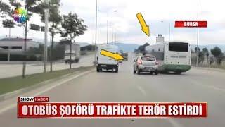 Otobüs şoförü trafikte terör estirdi