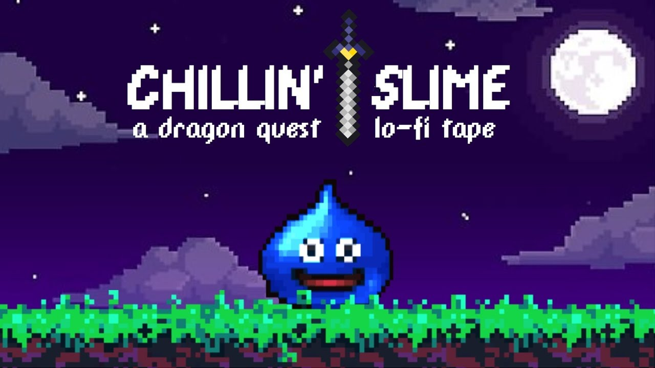 Chillin' Slime [ Dragon Quest Lo-Fi Mixtape ]