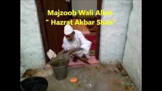 Majzoob Wali Allah Hazrat Akbar Shah Dargah Ashiq Allah Merauli New Delhi India