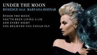 Boxedge feat. Maryana Bodnar: Under The Moon (Official Lyrics Video) Video