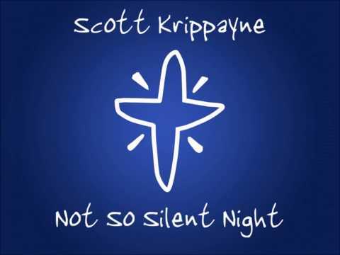 Scott Krippayne  Not So Silent Night