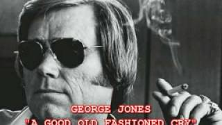 Watch George Jones Good Old Fashioned Cry video