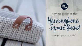 How to Crochet a Square Basket  | Herringbone Square Crochet Basket Pattern by Yarn + Chai
