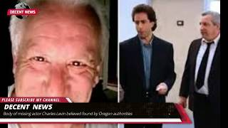 Body of missing actor Charles Levin believed found by Oregon authorities I DECENT NEWS I