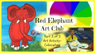 Red Elephant Art Club - art lessons for kids - activity-colorwheel- Intro part 3