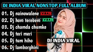 DJ INDIA NAINOWALE NE X HOM TEREBEM NONSTOP FULL ALBUM VIRAL TIKTOK 2021