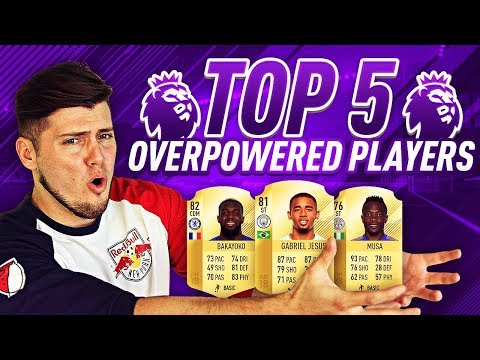 TOP 5 OVERPOWERED PLAYERS IN THE PREMIER LEAGUE! (FIFA 18)