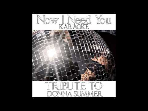 Disco Fever - Now I Need You - Karaoke Version - Tribute to Donna Summer