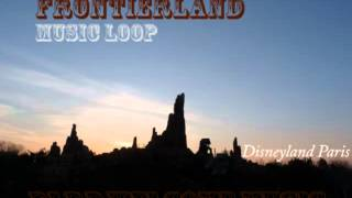 Frontierland Music Loop - BGM - Disneyland Paris