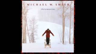 "Michael W. Smith--""Christmastime"""