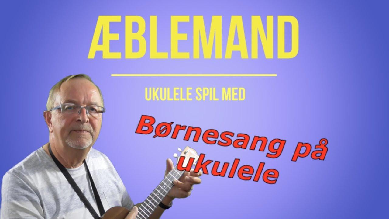 Æblemand. Lær at spille ukulele. Børnesange på ukulele, børn sange ukulele musik. Børnesang.