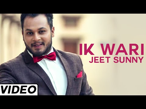Ik Wari Hit Punjabi Song By Jeet Sunny |...