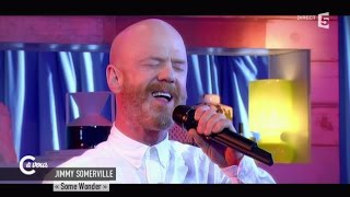 "Jimmy Somerville ""Some Wonder"" - C à vous - 09/03/2015"