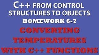 6-7 C++ Temperature Conversion (C++ Functions)