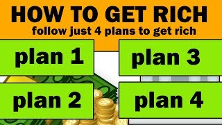 How to GET RICH by Following Just 4 Plans!