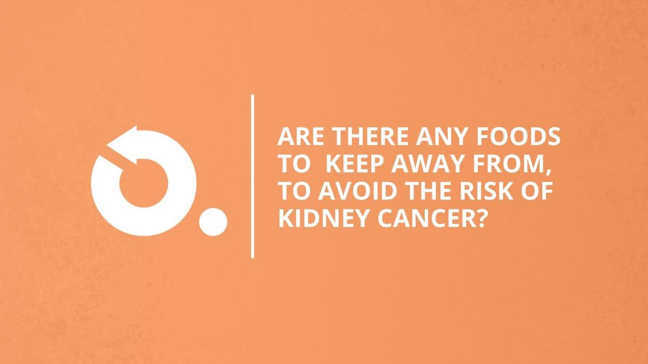 Kidney Cancer Foods Habits Diet Plan Onco Com Youtube