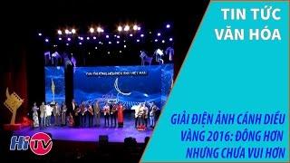 Giải điện ảnh Cánh diều vàng 2016: Đông hơn nhưng chưa vui hơn