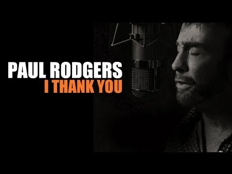 Paul Rodgers - I Thank You