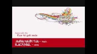 Jaana Nahin Tha - Blackmail