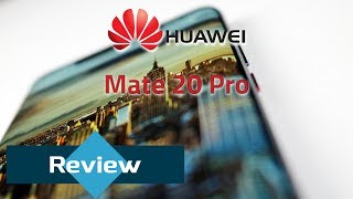 Huawei Mate 20 Pro Review - Best in class!