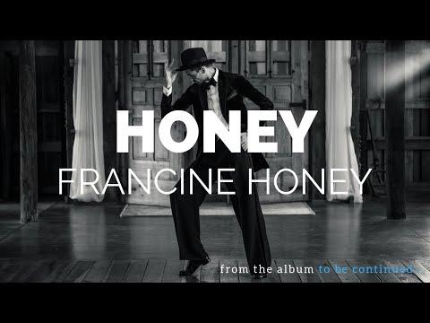 Honey (Official Music Video) - Francine Honey